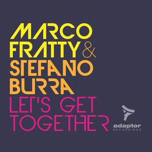 Marco Fratty & Stefano Burra - Let's Get Together (Lanfree & Marco Molina Remix)
