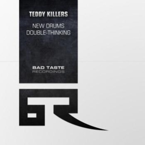 Teddy Killerz - New Drums [Bad Taste Recordings] 12''