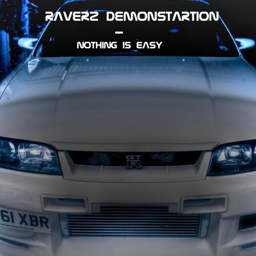 RaverzDemonstration - Nothing is Easy