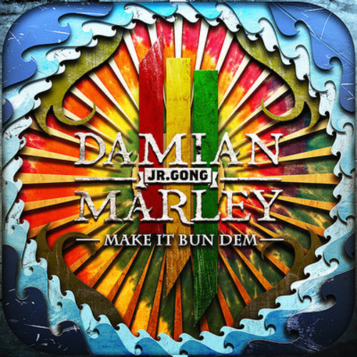 Skrillex and Damian Jr. Gong Marley-Make It Bun Dem (Praxior Remix)