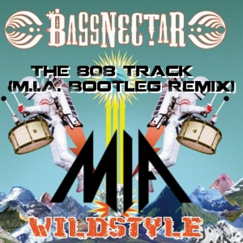 Bassnectar - The 808 Track (M.I.A. Bootleg Remix) [Free Download!]