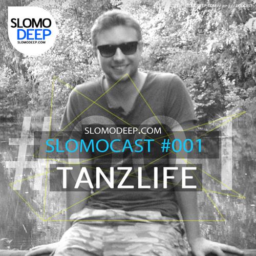 SLOMOCAST #001 – TANZLIFE
