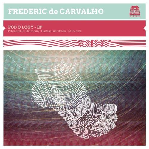 """Frederic de Carvalho """"Pod O Logy"""" (Original Mix) SNIPPET"""