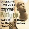 Dmx ft Bone Crusher - Take It To Da Floor(Dj StAiF's Party Up Remix)