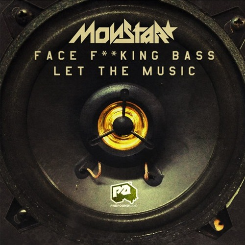 "Monstar - Face F**king Bass [OUT NOW on 12"" Vinyl/Digital]"