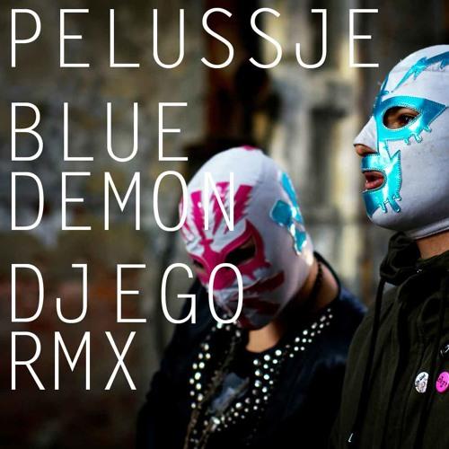 Pelussje - Blue Demon (DJ eGo Remix) - FREE DL