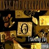 Only For Champions (O.F.C.) - Do It All [TRAINING DAY]