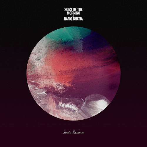 Sons of the Morning (Prefuse 73 & Teebs) × Rafiq Bhatia - Strata Remixes - IV