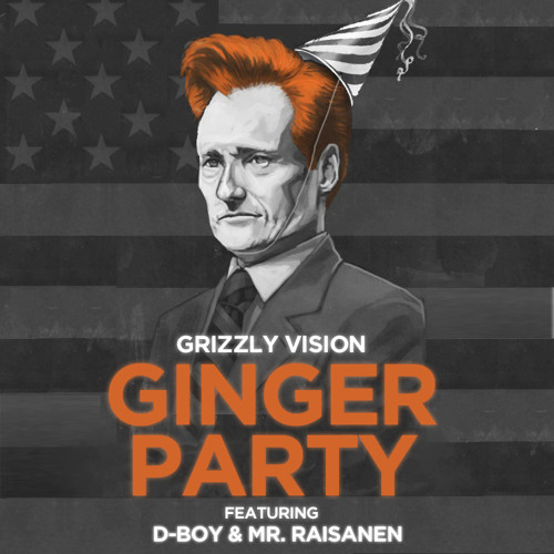 Grizzly Vision - Ginger Party ft D-Boy & Mr. Raisanen