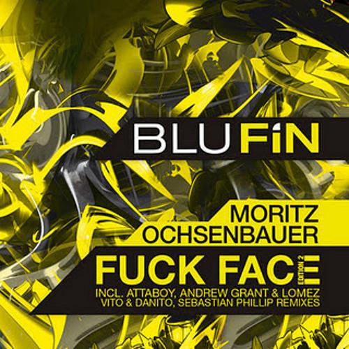 Moritz Ochsenbauer - Fuckface (Vito & Danito Remix) (BluFin) - Snippet