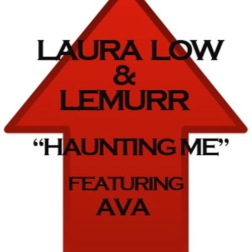 """Haunting Me"" - Laura Low & Lemurr (original trap mix) Feat. Ava"