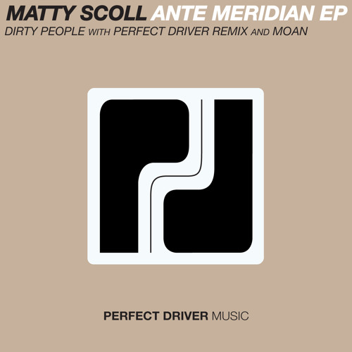 Matty Scoll  - Ante Meridian EP - Perfect Driver Music