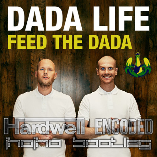 Hardwell & Dada Life - Encoded The Dada (Jhojho Bootleg)
