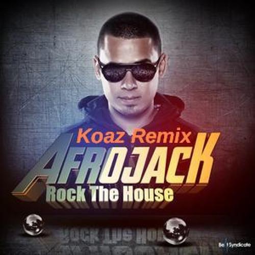 Afrojack - Rock The House (Koaz Remix)