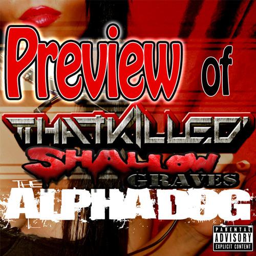 ThatKilled feat. Shallow Graves - AlphaDog (Original Mix) (PREVIEW)