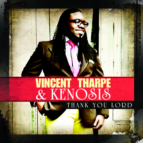 Vincent Tharpe & Kenosis Thank You Lord