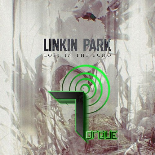 Linkin Park - Lost In The Echo (Torque Remix)