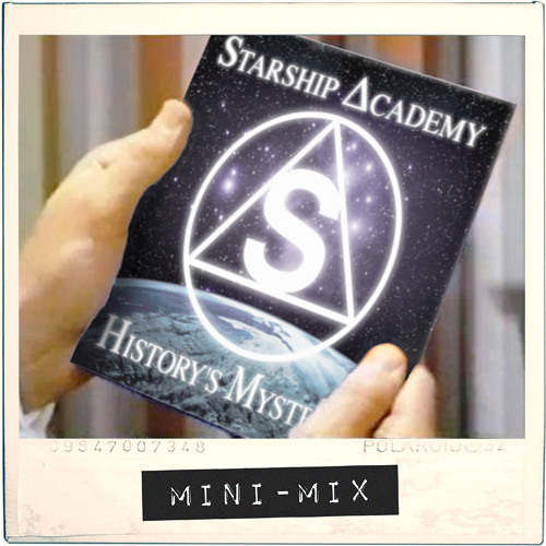 Starship ∆cademy - History's Mysteries Mini-Mix