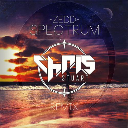 Zedd - Spectrum (Chris Stuart Remix)