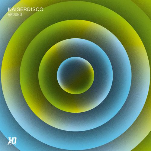 Kaiserdisco - Around (Original Mix) - KD Music 010