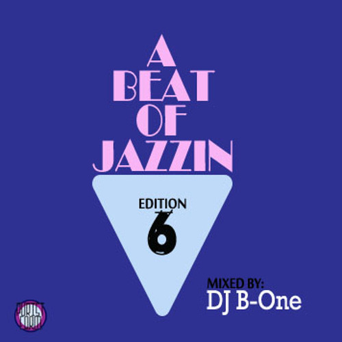 A Beat Of Jazzin Edition 6 mixed by DJ B-One