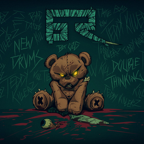 Teddy Killerz - New Drums [Bad Taste Recordings]