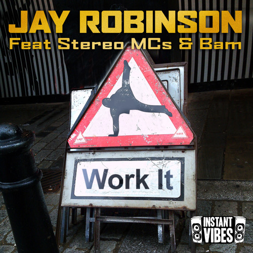 Jay Robinson Feat. Stereo MCs and Bam - Work It (OUT NOW)