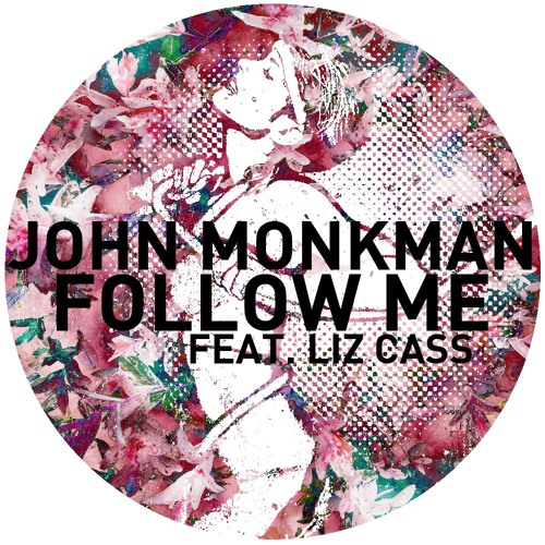 John Monkman - Follow Me, feat Liz Cass - Get Physical Records