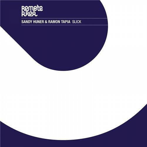 Ramon Tapia & Sandy Huner - Slick (Original Mix) [Remote Area Records]