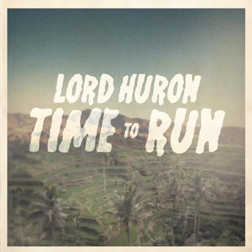 LORD HURON - Time To Run