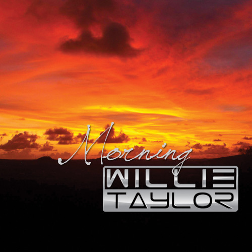 Willie Taylor - Morning