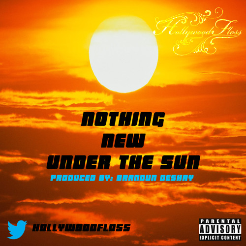 Nothing New Under The Sun (Produced By BrandUN DeSHAY)