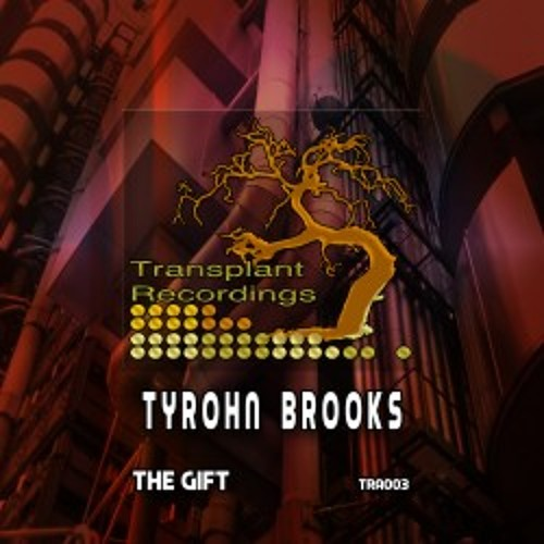 The Gift-Tyrohn Brooks (original)