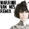 Warrior [VAN NES Remix]