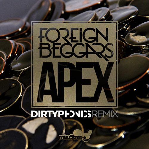 Foreign Beggars - Apex (Dirtyphonics Remix)