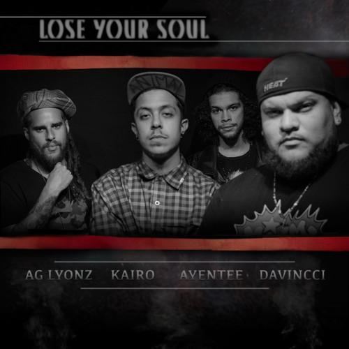 Kairo , Ayentee & Davinci Ft AG Lyonz - Lose Your Soul