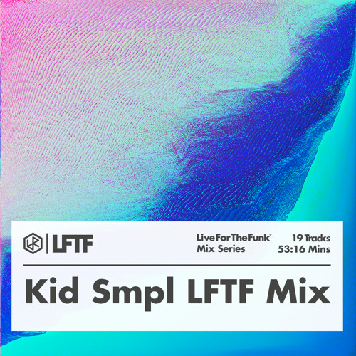 Kid Smpl LFTF Mix