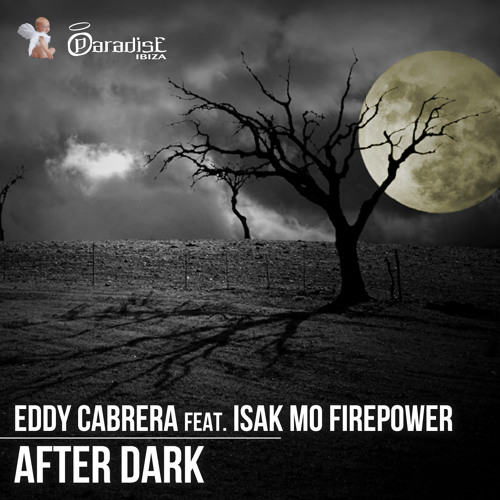 Eddy Cabrera feat. Isak Mo Firepower - After Dark (Lexvaz & JJ Mullor Remix) [Paradise Records]