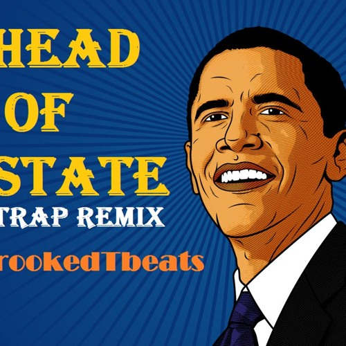 Head of State Trap Remix - FREE DL