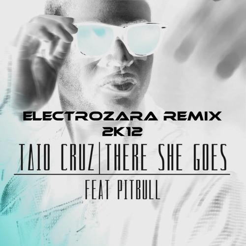Tayo Cruz Ft. Pitbull - There She Goes (ElectroZara Remix 2k12)