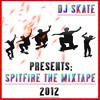SPIT FIRE 2012 MIX