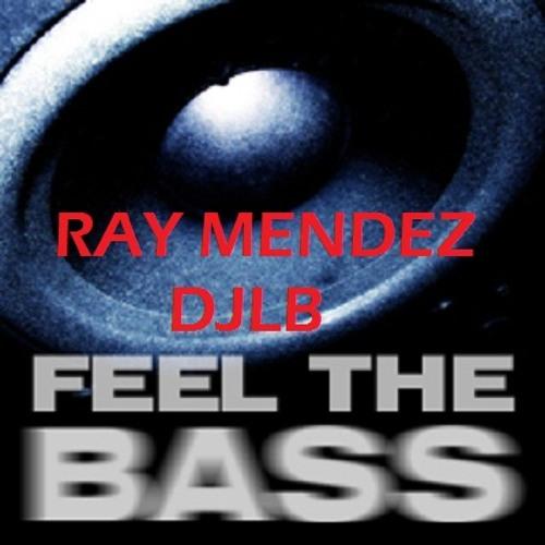 Feel The Bass,  Ray Mendez DJLB