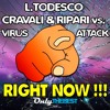 152# L.Todesco & Cravali & Ripari & Virus Attack - Right Now !!! [ Only the Best Record ]
