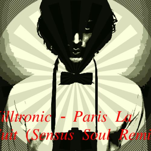 Killtronik - Paris La Nuit (Sensus Soul Remix)
