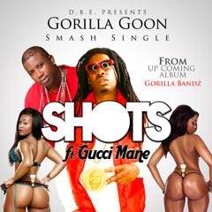 Gorilla Goon - Shots ft Gucci Mane