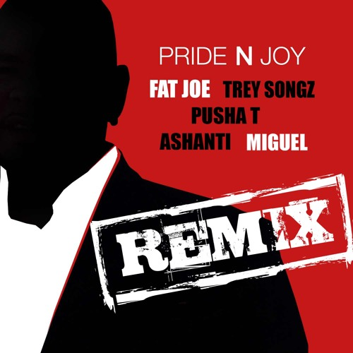 Fat Joe - Pride N Joy Remix (Ft. Trey Songz, Pusha T, Ashanti, Miguel)
