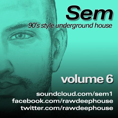 Sem :: August 2012 - 90's Style Underground House Vol. 6