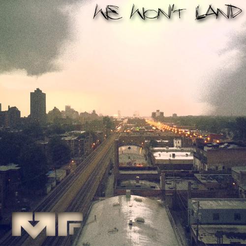We Won't Land