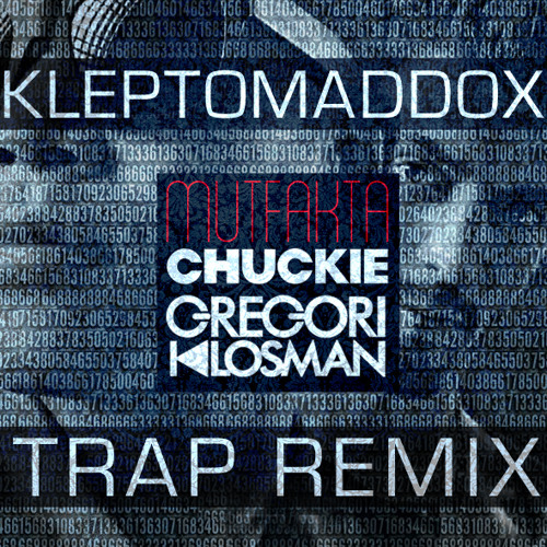 Chuckie and Gregori Klosman - Mutfakta (KleptoMaddox Trap Remix)DL Link in Description