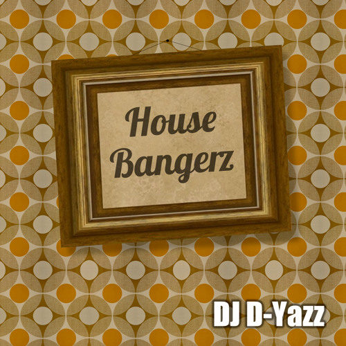 House Bangerz